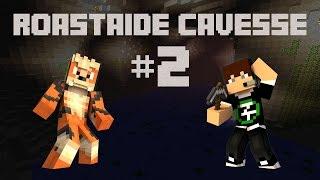 [CTM] Roasted Caves - #2 : Oopstifine