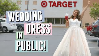 Wearing My Wedding Dress in Public for a Day!!