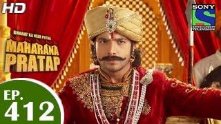 Bharat Ka Veer Putra Maharana Pratap - महाराणा प्रताप - Episode 412 - 6th May 2015