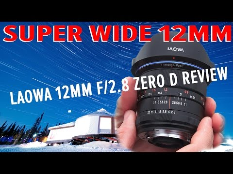 Hands-on REVIEW Venus Optics Laowa 12mm f/2.8 Zero-D Lens