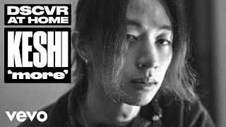 keshi - more (Live) | Vevo DSCVR At Home