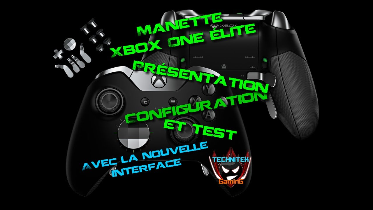pr sentation configuration et test de la manette xbox one elite youtube