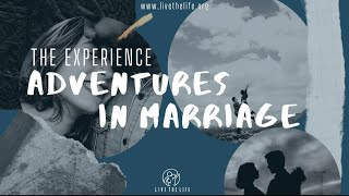The Experience: Adventures in Marriage