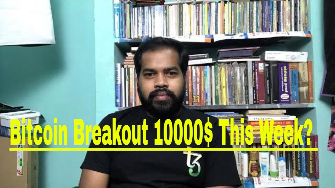 Bitcoin Breakout 10000$ This Week? What Next?