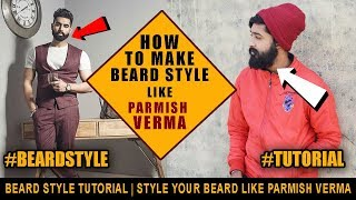 2018 How To Grow Beard and Style Like Parmish V...