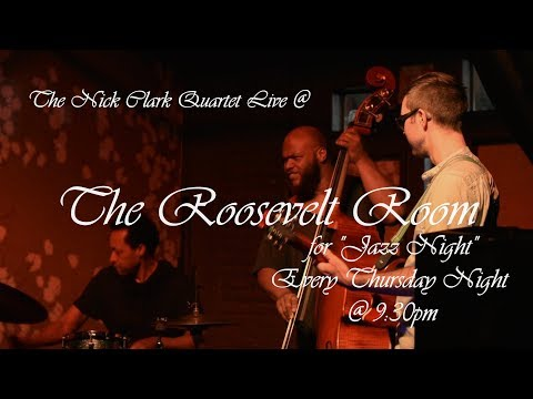 The Nick Clark Quartet Live @The Roosevelt Room