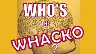 Who's the Whacko?