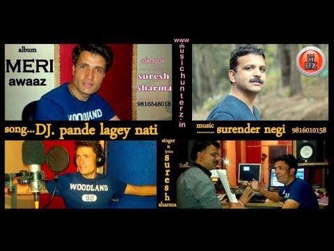 Best Himachali Pahari Song Ever   DJ PANDE LAGI NATI By Suresh Sharma Nati King   Music HunterZ