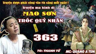 Mao Sơn Tróc Quỷ Nhân [ Tập 363 ] Vận Đông Hoàng Chung Cứu Nàng - Truyện ma pháp sư- Quàng A Tũn