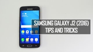 Samsung Galaxy J2 (2016) Tips and Tricks