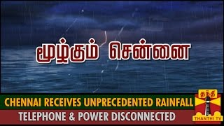 Chennai Receives Unprecedented Rainfall, Telephone and Electricity Disconnected