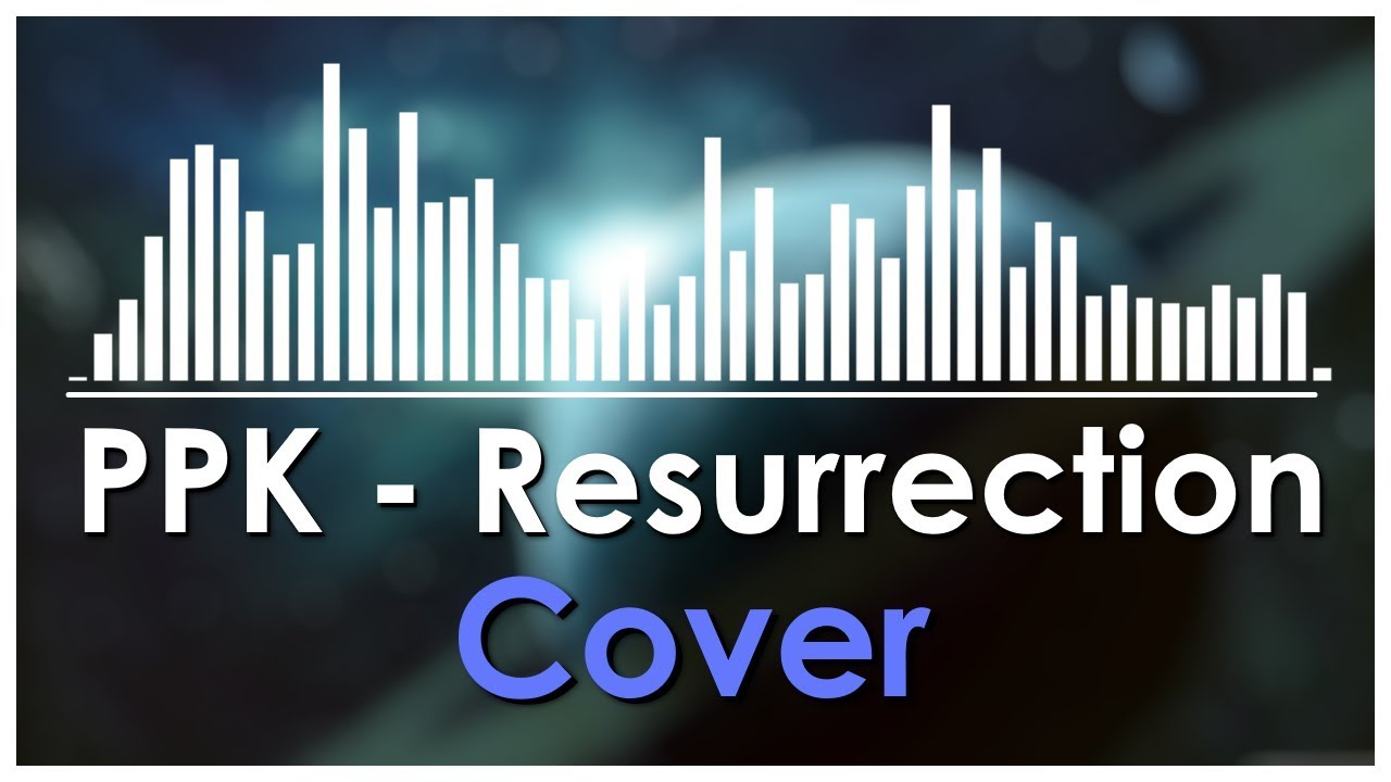 Cover] ppk resurrection remake [+ flp download] youtube.