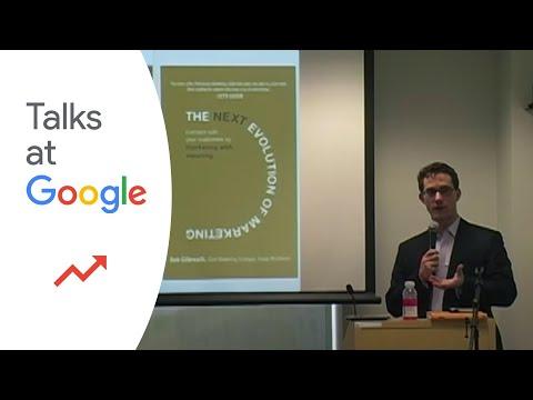 "Bob Gilbreath: ""The Next Evolution of Marketing"" | Talks at Google"
