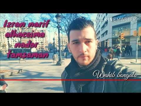 Wahib Bongalo Izran narif 2018 Top Rif Music Remix alhoceima nador