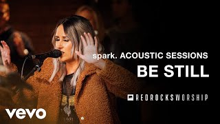 Red Rocks Worship - Be Still (Acoustic) (Live)