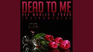 Dead To Me (Instrumental)