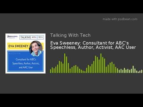 Eva Sweeney: Consultant for ABC's Speechless, Author, Activist, AAC User