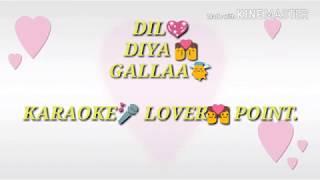 Dil Diyan Gallan Song KARAOKE | Tiger Zinda Hai | Salman Khan | Katrina Kaif | Atif Aslam