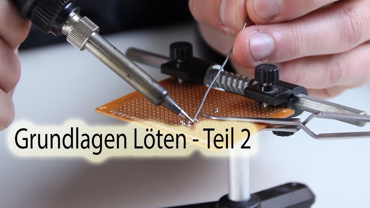 Grundlagen Löten - Teil 2 - YouTube