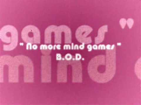 No More Mind Games - B.O.D.