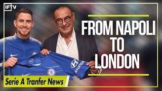 SARRI, JORGINHO, & HIGUAIN TO CHELSEA?! | Serie A Transfer News