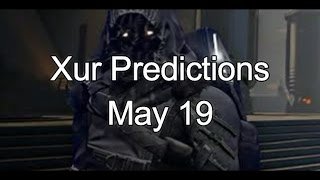 xurday xur predictions for may 19
