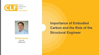 Importance of Embodied Carbon and the Role of the Structural Engineer | Michael Gryniuk