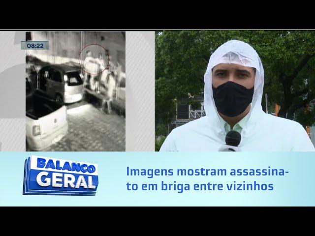Flagrante: Imagens mostram assassinato em briga entre vizinhos