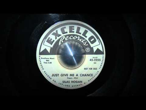 Silas Hogan / Just Give Me a Chance