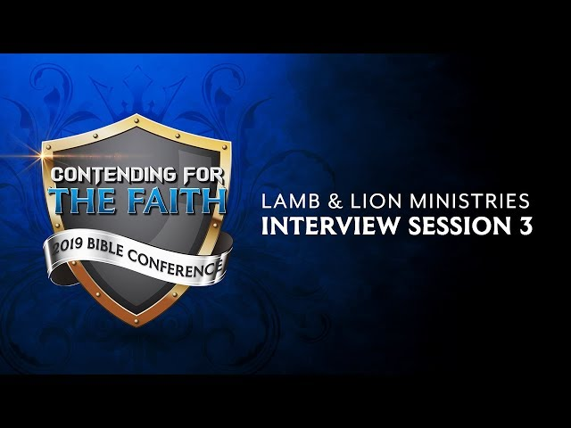 Interview #3 - Contending for the Faith 2019 Bible Conference