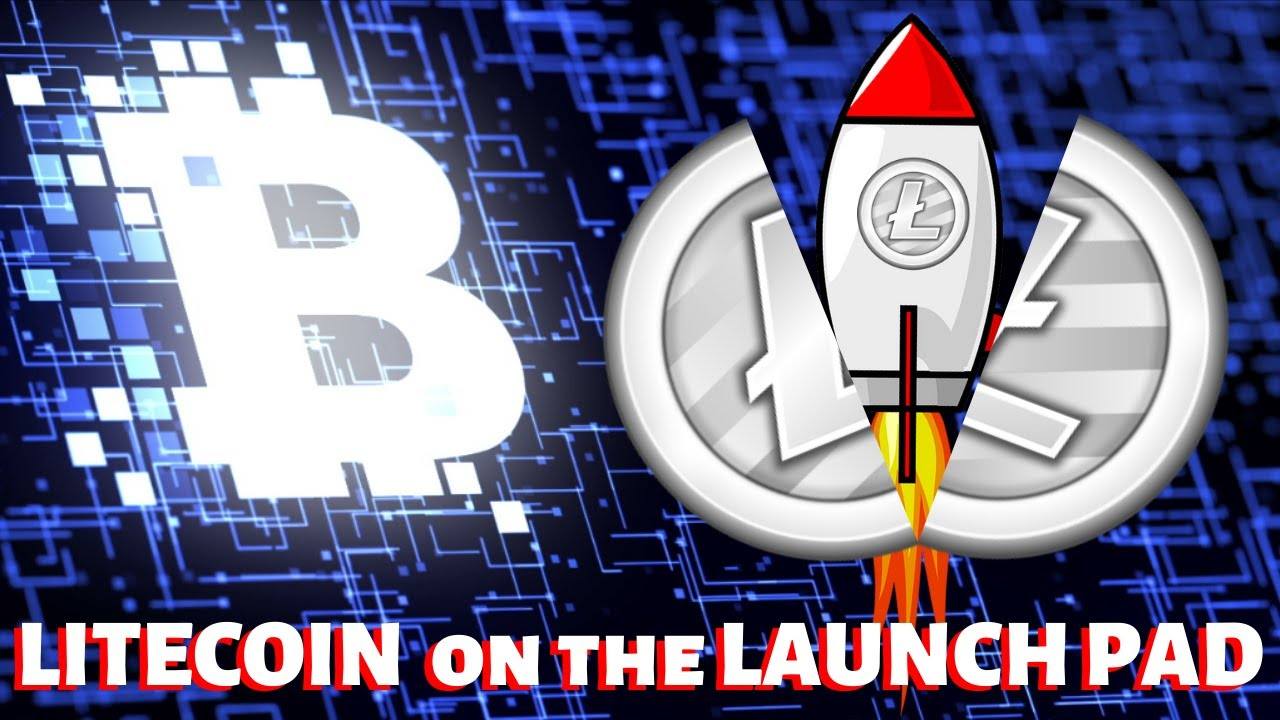 Litecoin on the Launch Pad