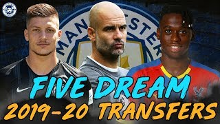 TOP 5 MAN CITY DREAM TRANSFER TARGETS | 2019/2020