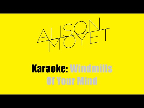 Karaoke: Alison Moyet / The Windmills Of Your Mind
