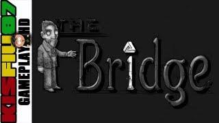 The Bridge Gameplay (PC HD)