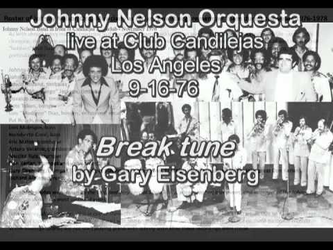 Johnny Nelson Orquesta - Break tune (composed and arranged by Gary Eisenberg)