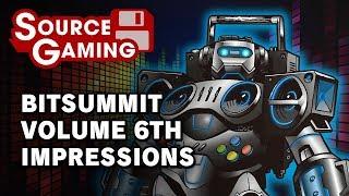 BitSummit Volume 6th Impressions