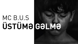Mc B.u.S - Üstümə Gəlmə (Official Audio).mp3
