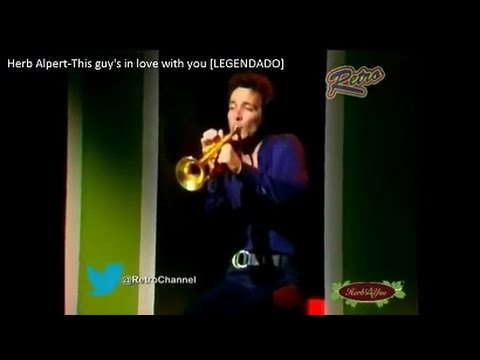 Herb Alpert-This guy's in love with you [LEGENDADO]