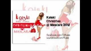 Kaiski - Christmas @ Mascara 2012.mp3