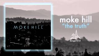 Watch Moke Hill The Truth video