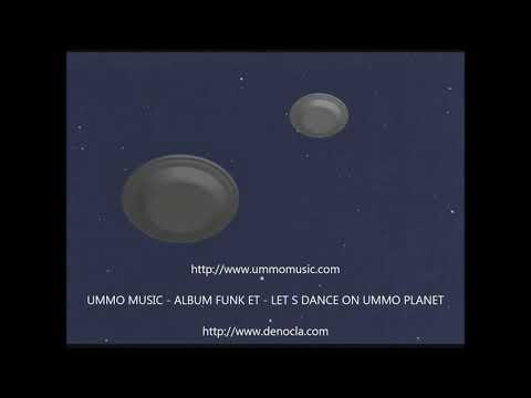 CLIP UMMO MUSIC / ALBUM FUNK ET / LET S DANCE ON UMMO PLANET