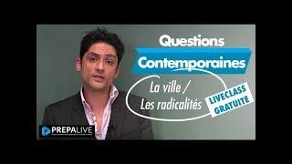 Méthodologie : Question contemporaine - 7 IEP 2018 : La ville / Les radicalités #SciencesPo