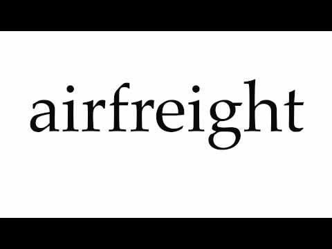 How to Pronounce airfreight
