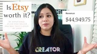 Is Etsy worth it? - My experience as an Etsy seller and why they closed my shop