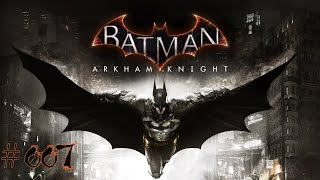 BATMAN: ARKHAM KNIGHT [007] - Hast du mich vermisst | Let