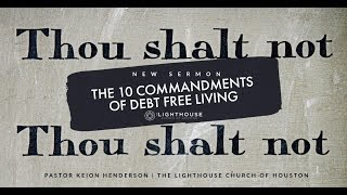 The 10 Commandments of Debt Free Living | Pastor Keion Henderson