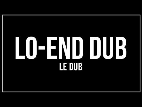 LO-END DUB - LE DUB @ Live Dub