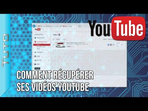 Comment récupérer ses vidéos YouTube | Tuto