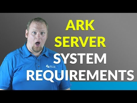 What are the ARK Dedicated Server Requirements? - ServerMania