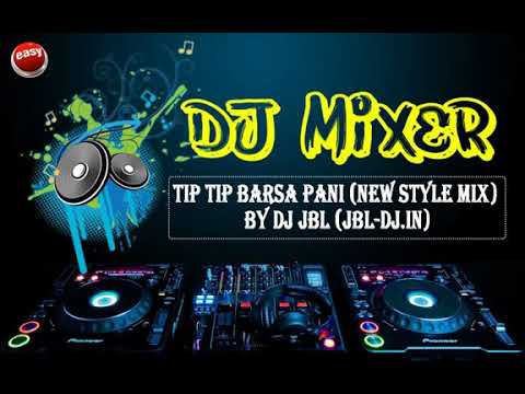 Tip tip Barsa pani(new style mix)by dj jbl (jbl dj.in
